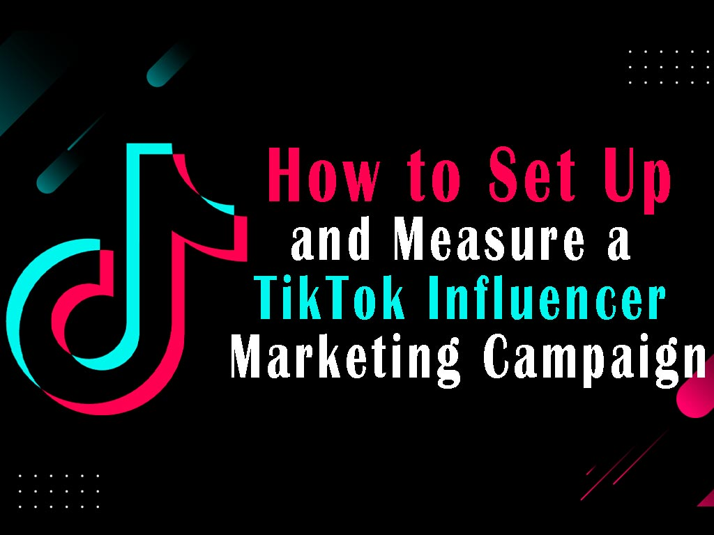 Tips for successful TikTok influencer marketing campaign