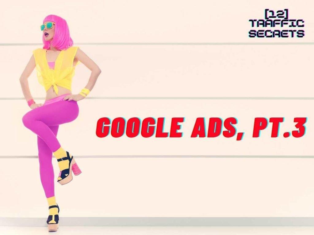 Google Ads Pt 3
