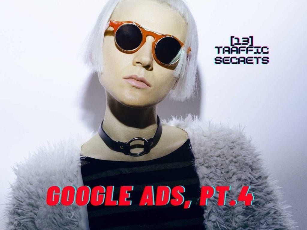 Traffic Secrets: Google Ads, Pt.4