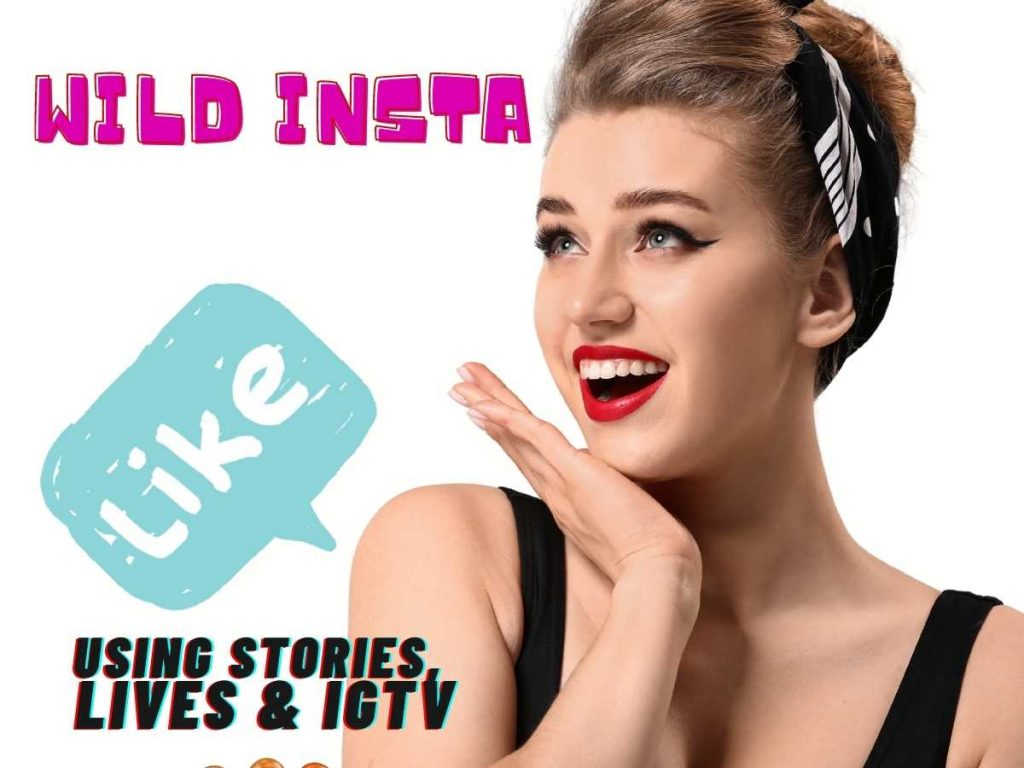Insta Using Stories, Lives & IGTV