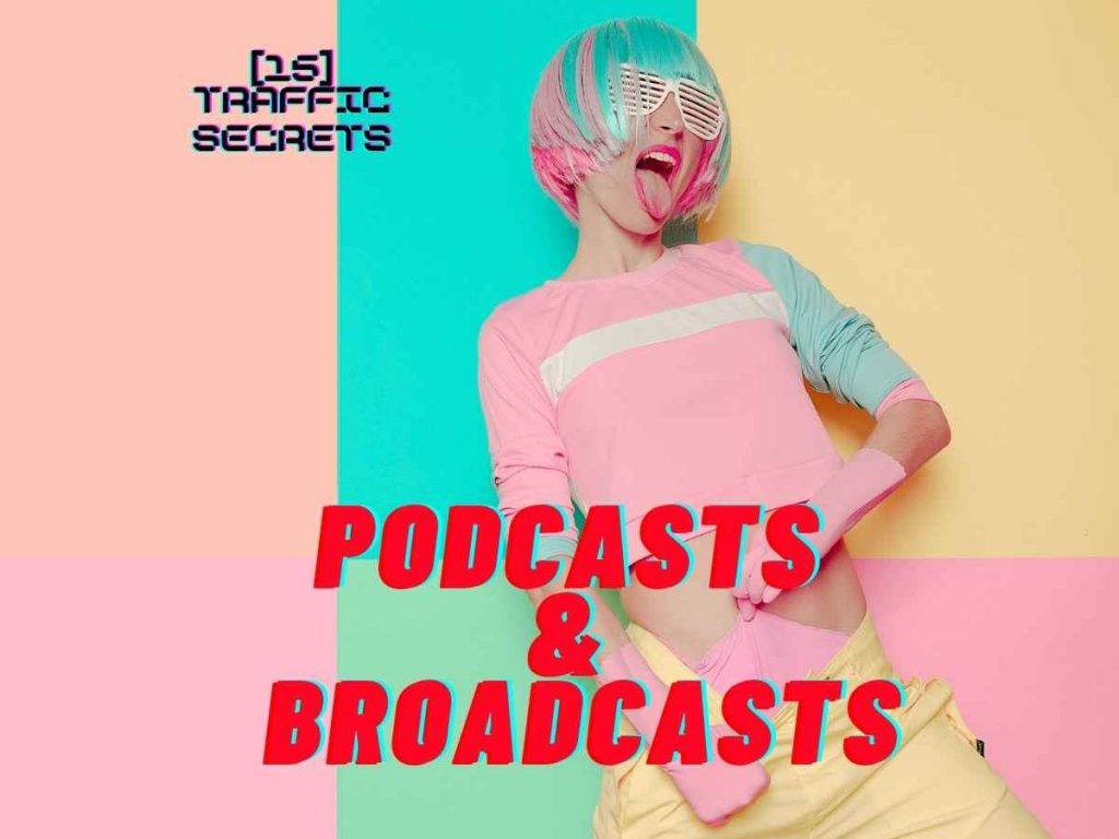 Podcasts & Broadcasts