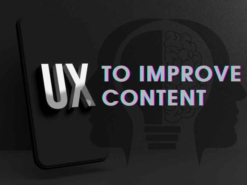 UX to improve content